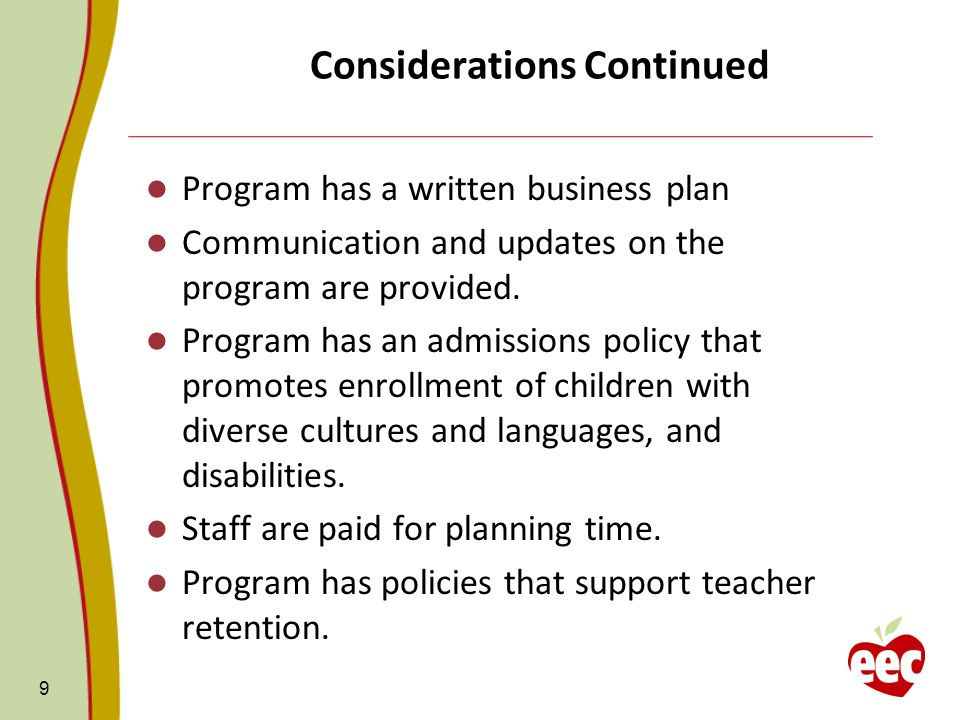Considerations Continued Program has a written business plan Communication and updates on the program are provided.