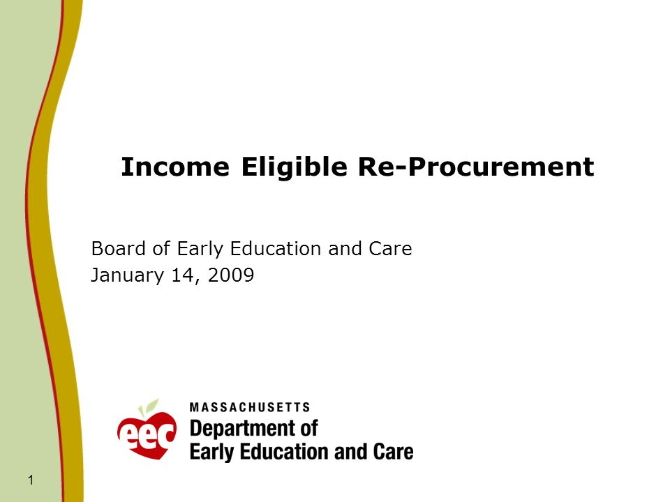 1 Income Eligible Re-Procurement Board of Early Education and Care January 14, 2009