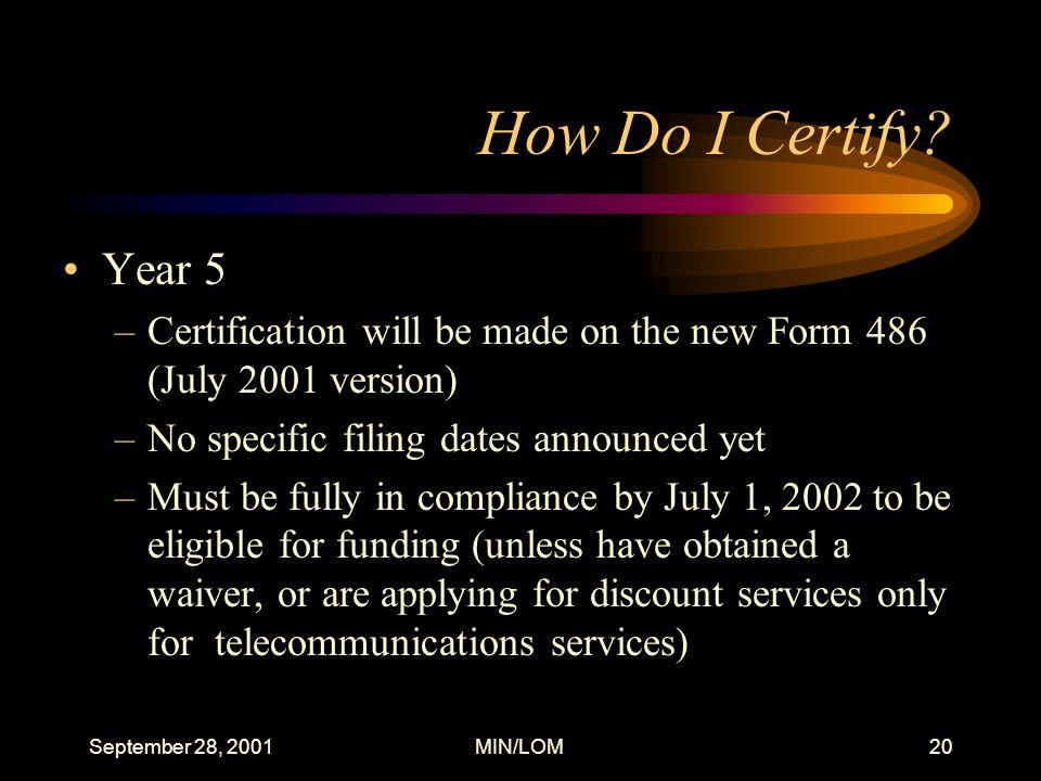 September 28, 2001MIN/LOM20 How Do I Certify.