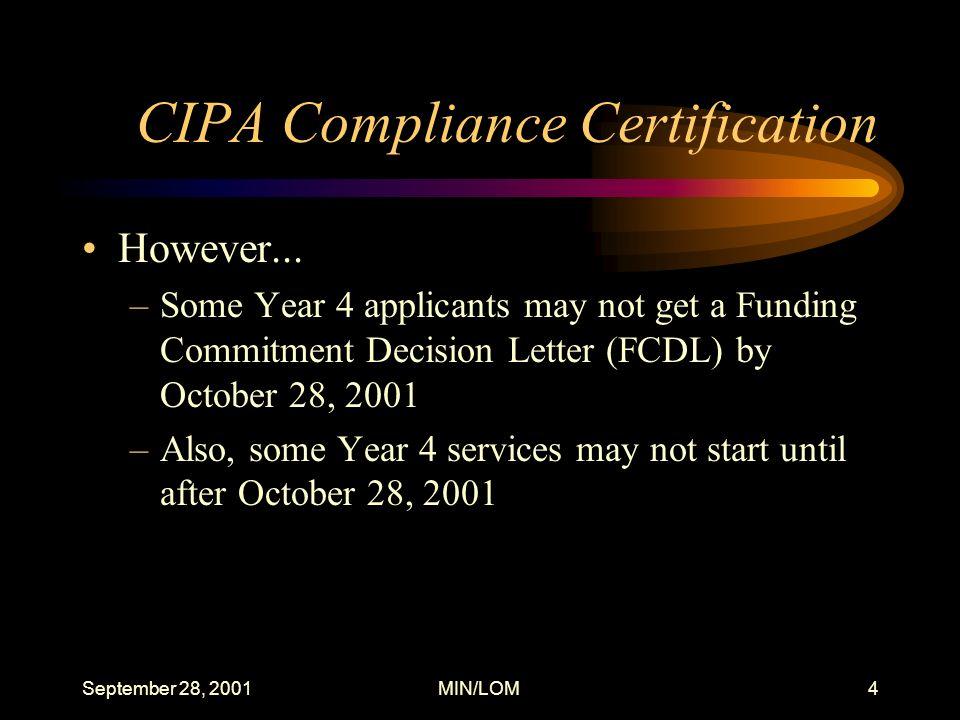September 28, 2001MIN/LOM4 CIPA Compliance Certification However...