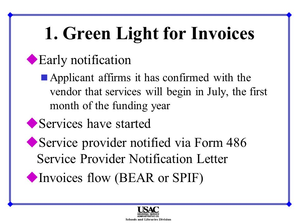 1. Green Light for Invoices uEarly notification n Applicant affirms it has confirmed with the vendor that services will begin in July, the first month