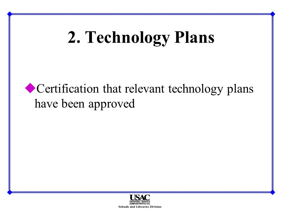 2. Technology Plans uCertification that relevant technology plans have been approved