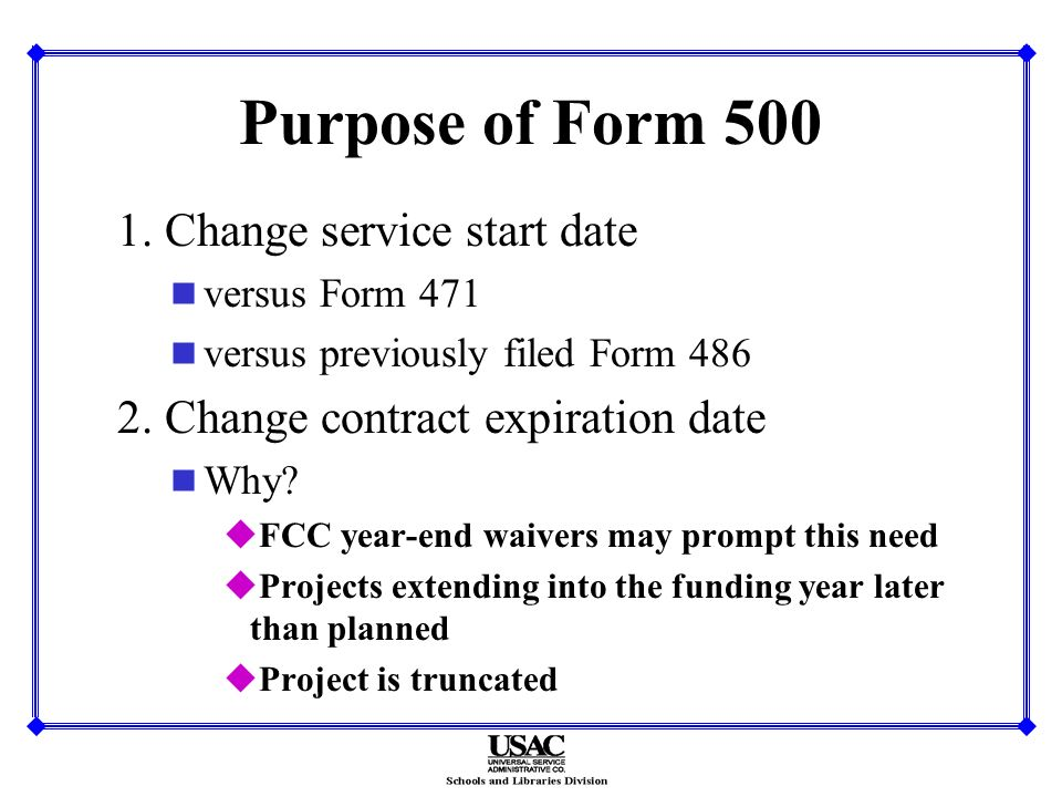 Purpose of Form 500 1.