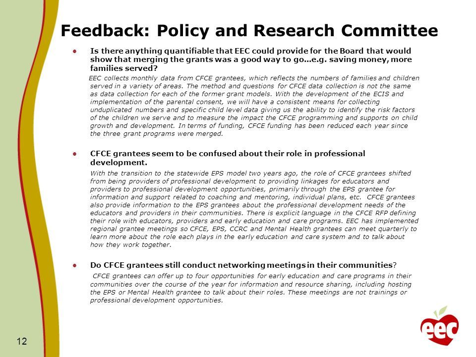 Feedback: Policy and Research Committee Is there anything quantifiable that EEC could provide for the Board that would show that merging the grants was a good way to go...e.g.