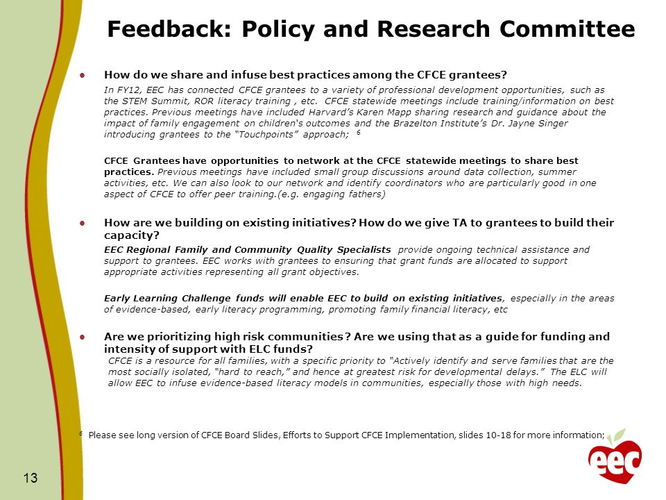 Feedback: Policy and Research Committee How do we share and infuse best practices among the CFCE grantees.