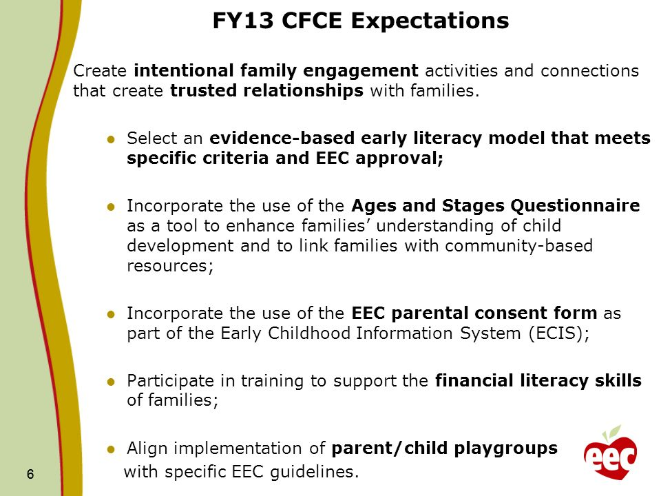 6 FY13 CFCE Expectations Create intentional family engagement activities and connections that create trusted relationships with families.