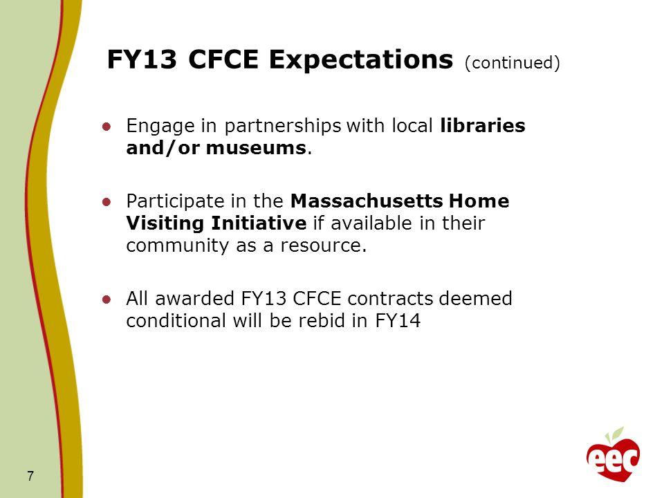 8 FY13 CFCE Expectations: Evidence-based Literacy Models 4 8 Grantees will incorporate the use of evidence-based, EEC approved early literacy models that ensure focus on home language development.