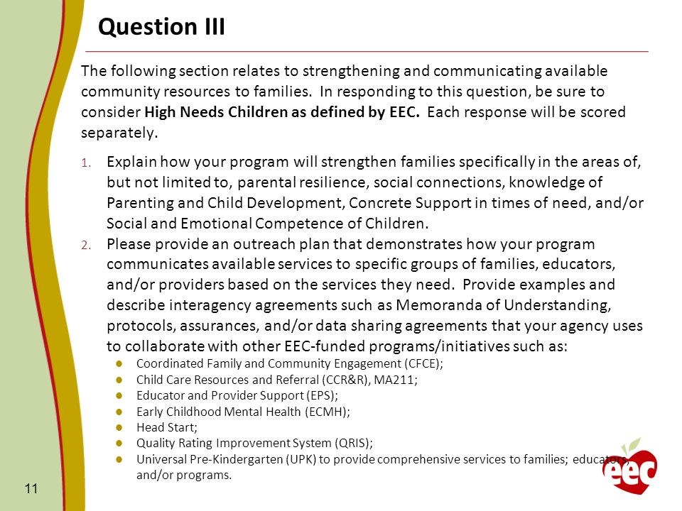 Question III The following section relates to strengthening and communicating available community resources to families.