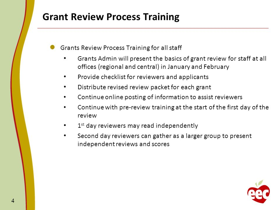 Grant Review Process Training Grants Review Process Training for all staff Grants Admin will present the basics of grant review for staff at all offices (regional and central) in January and February Provide checklist for reviewers and applicants Distribute revised review packet for each grant Continue online posting of information to assist reviewers Continue with pre-review training at the start of the first day of the review 1 st day reviewers may read independently Second day reviewers can gather as a larger group to present independent reviews and scores 4