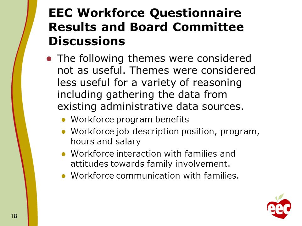 EEC Workforce Questionnaire Results and Board Committee Discussions The following themes were considered not as useful.