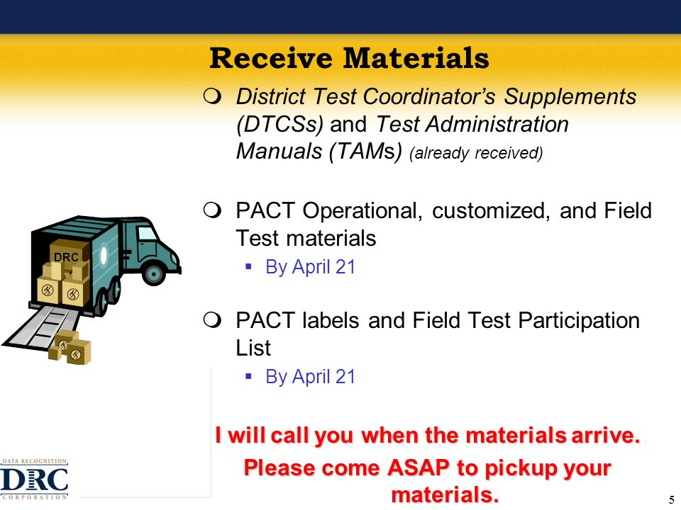 36 STC Return Procedures Return Shipment 1 – May 12 Return scorable completed ELA and math test booklets If an incomplete ELA test booklet is returned, contact DRC immediately.