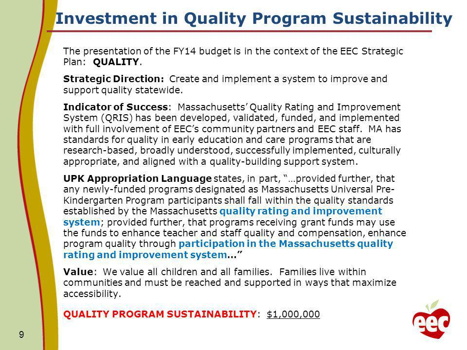 Investment in Quality Program Sustainability The presentation of the FY14 budget is in the context of the EEC Strategic Plan: QUALITY.