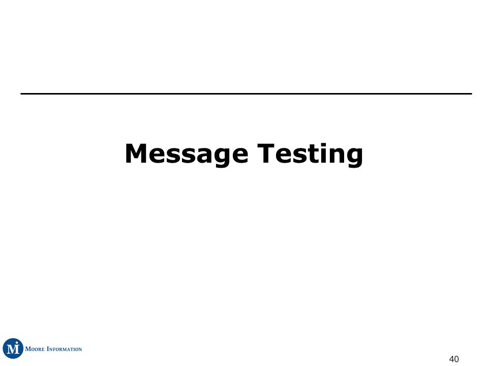 40 Message Testing