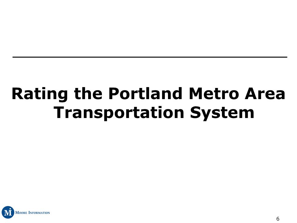 6 Rating the Portland Metro Area Transportation System