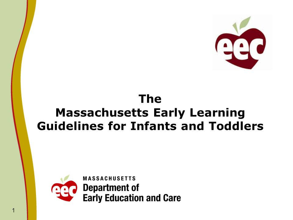 1 The Massachusetts Early Learning Guidelines for Infants and Toddlers