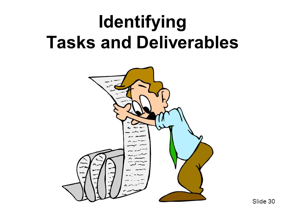Slide 30 Identifying Tasks and Deliverables
