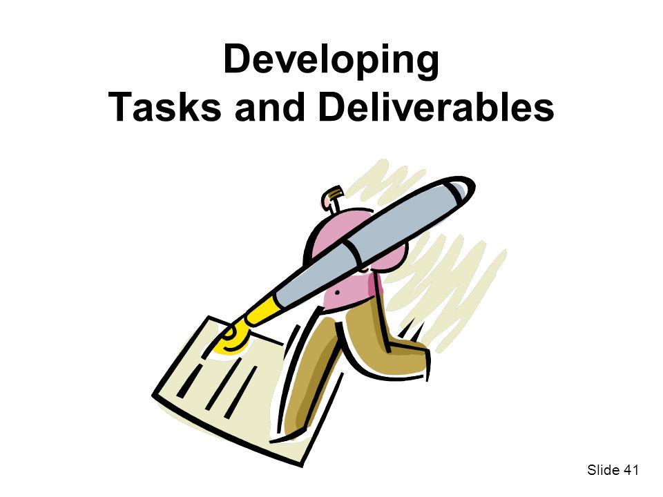 Slide 41 Developing Tasks and Deliverables