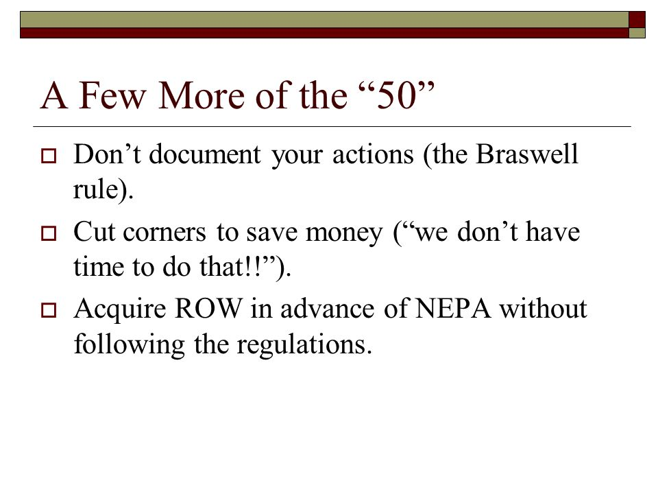 A Few More of the 50 Dont document your actions (the Braswell rule).
