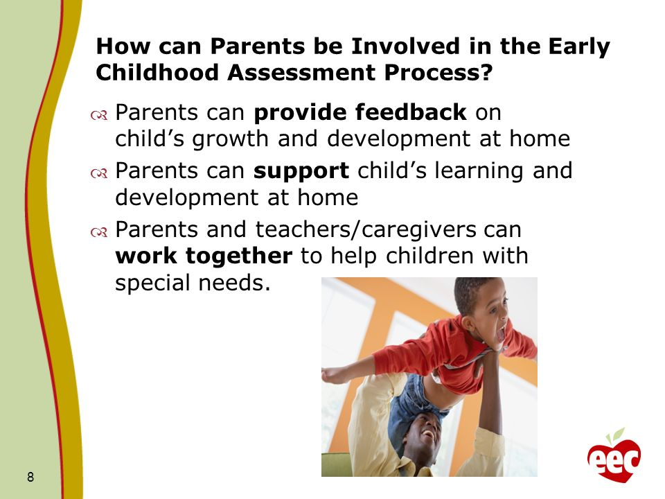 8 How can Parents be Involved in the Early Childhood Assessment Process.