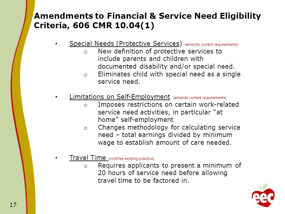 17 Special Needs (Protective Services) (amends current requirements) o New definition of protective services to include parents and children with docu