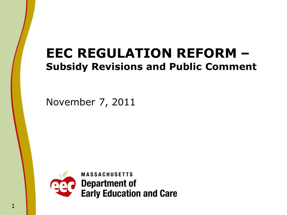 1 EEC REGULATION REFORM – Subsidy Revisions and Public Comment November 7, 2011