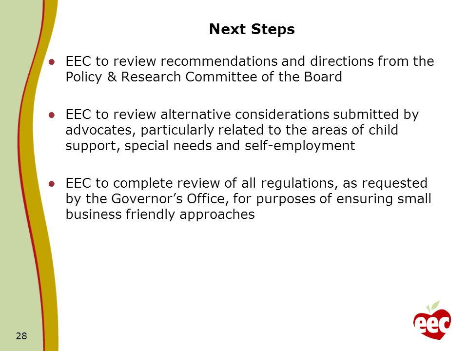 Next Steps EEC to review recommendations and directions from the Policy & Research Committee of the Board EEC to review alternative considerations sub