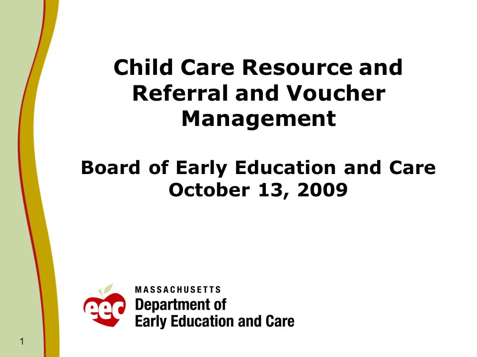Values The Department of Early Education and Care (EEC)s Mission, Vision and Strategic Plan are built on the recognition that families are essential partners in our work.