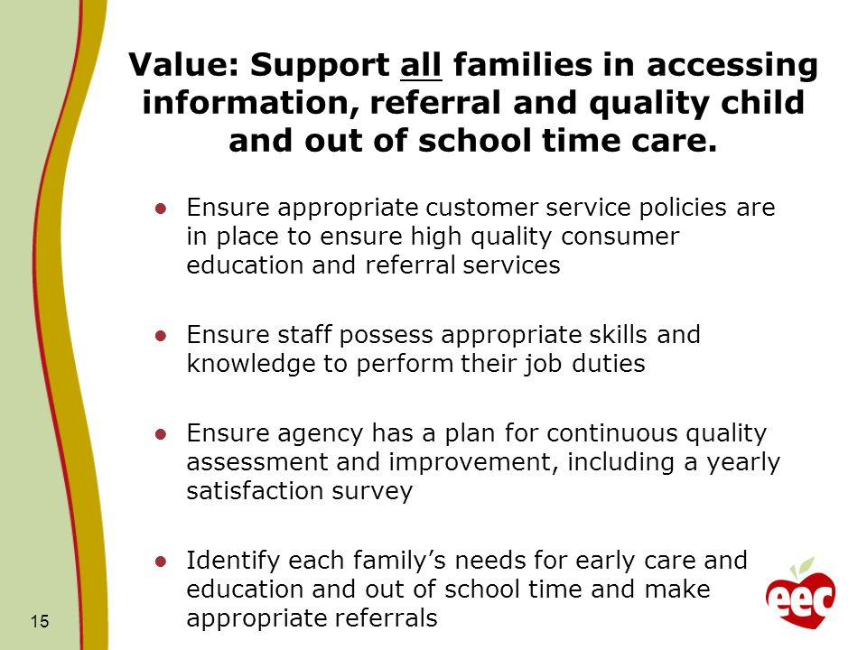 Value: Support all families in accessing information, referral and quality child and out of school time care.
