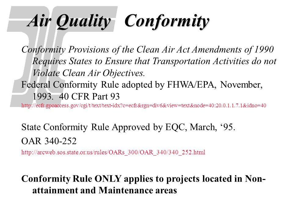 Transportation Conformity Rule requirements are intended to integrate air quality with transportation planning.
