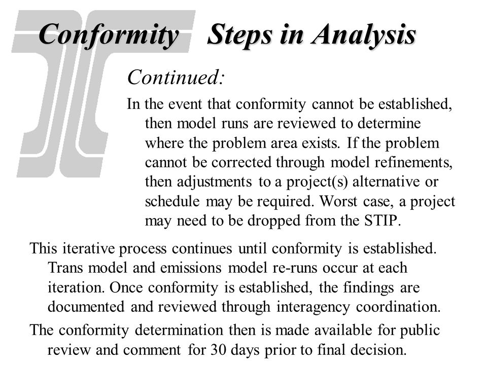 Continued: In the event that conformity cannot be established, then model runs are reviewed to determine where the problem area exists. If the problem