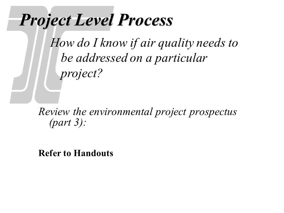 The part 3 will identify if the project is located in a nonattainment/maintenance area and its respective pollutant, and Whether the project is in an RTP/TIP (when applicable), and Whether project level conformity determination is needed (e.g.