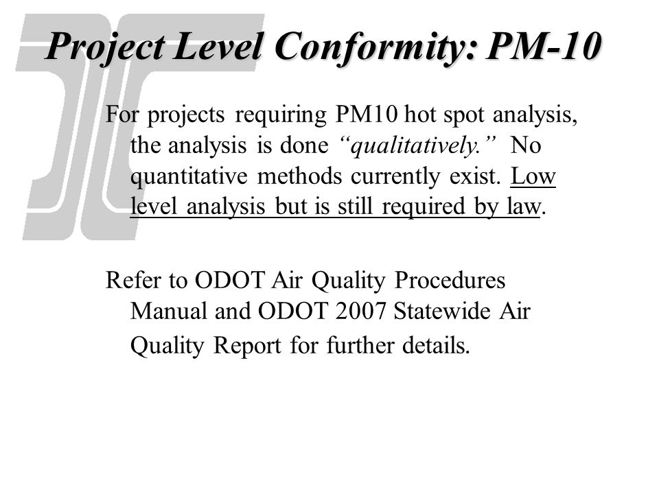 Project Level Conformity: PM-10 PM-10 Analysis Reference Materials: Transportation Conformity Guidance for Qualitative hot-spot analyses in PM2.5 and PM-10 Nonattainment and Maintenance areas dated March 2006.