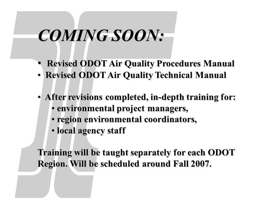 COMING SOON: Revised ODOT Air Quality Procedures Manual Revised ODOT Air Quality Procedures Manual Revised ODOT Air Quality Technical Manual Revised O