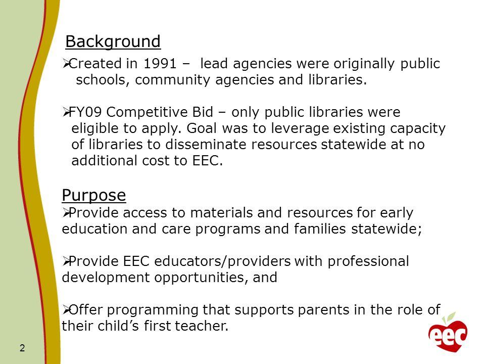 2 Created in 1991 – lead agencies were originally public schools, community agencies and libraries.