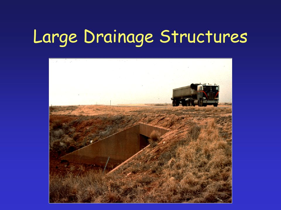 Large Drainage Structures