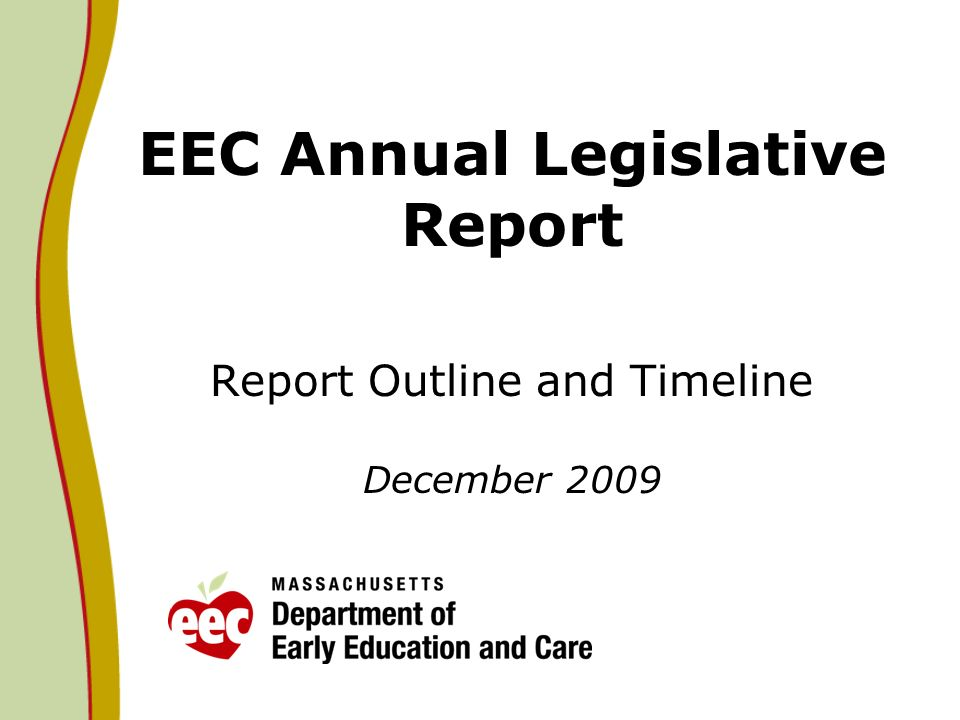 EEC Annual Legislative Report Report Outline and Timeline December 2009