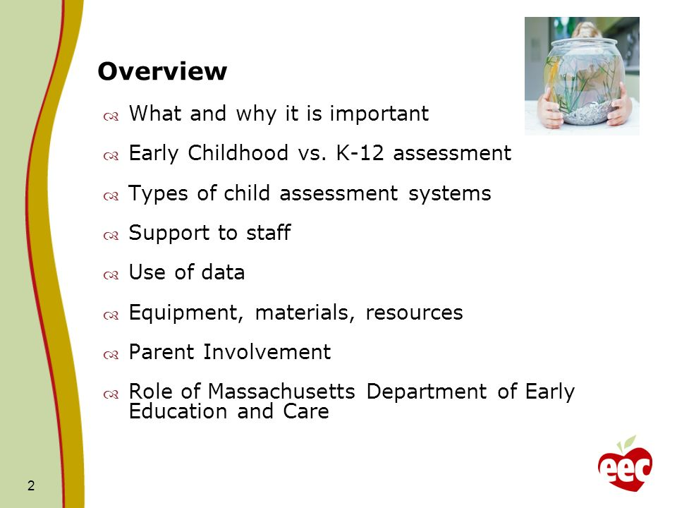 2 Overview What and why it is important Early Childhood vs.