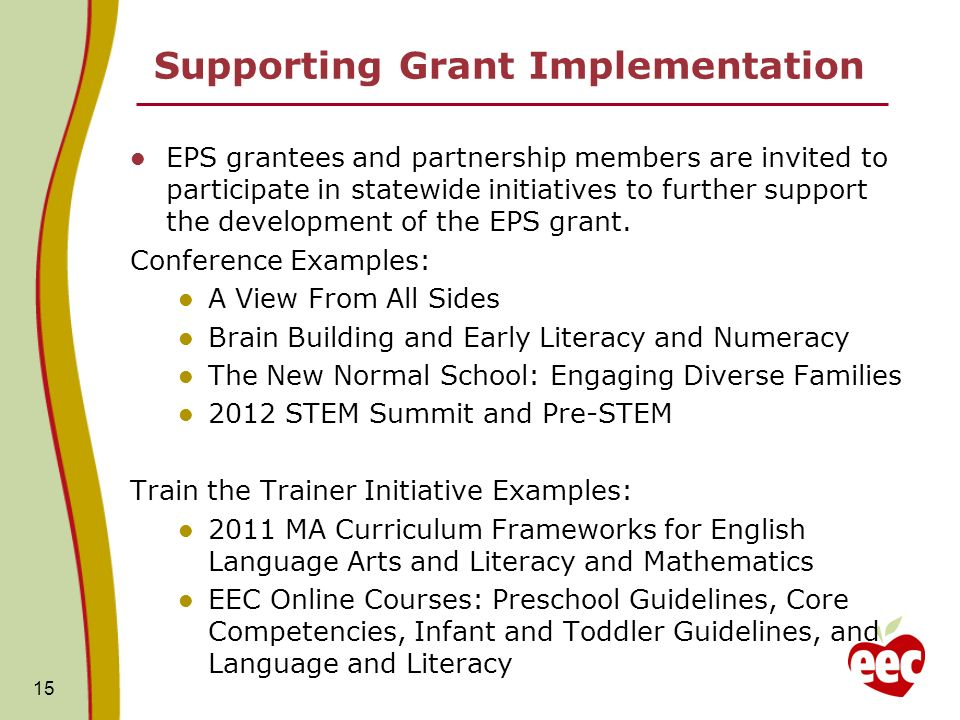 Supporting Grant Implementation EPS grantees and partnership members are invited to participate in statewide initiatives to further support the develo