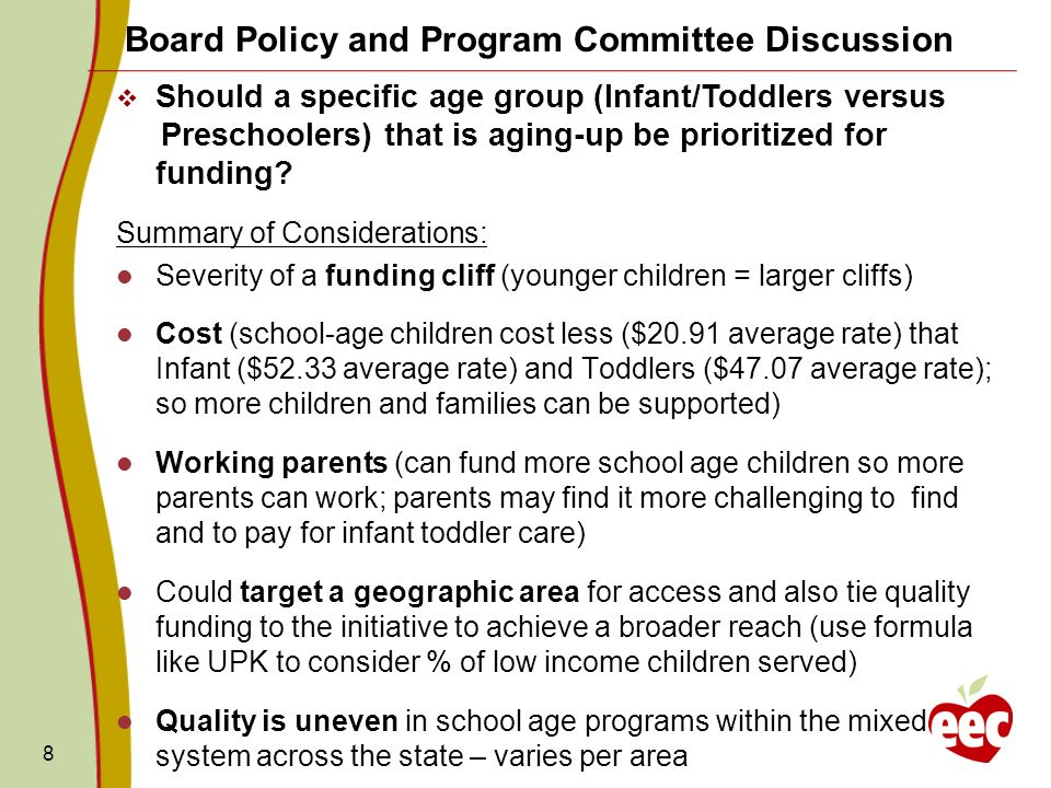 Board Policy and Program Committee Discussion Should a specific age group (Infant/Toddlers versus Preschoolers) that is aging-up be prioritized for fu