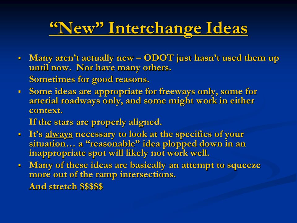 New Interchange Ideas Many arent actually new – ODOT just hasnt used them up until now.