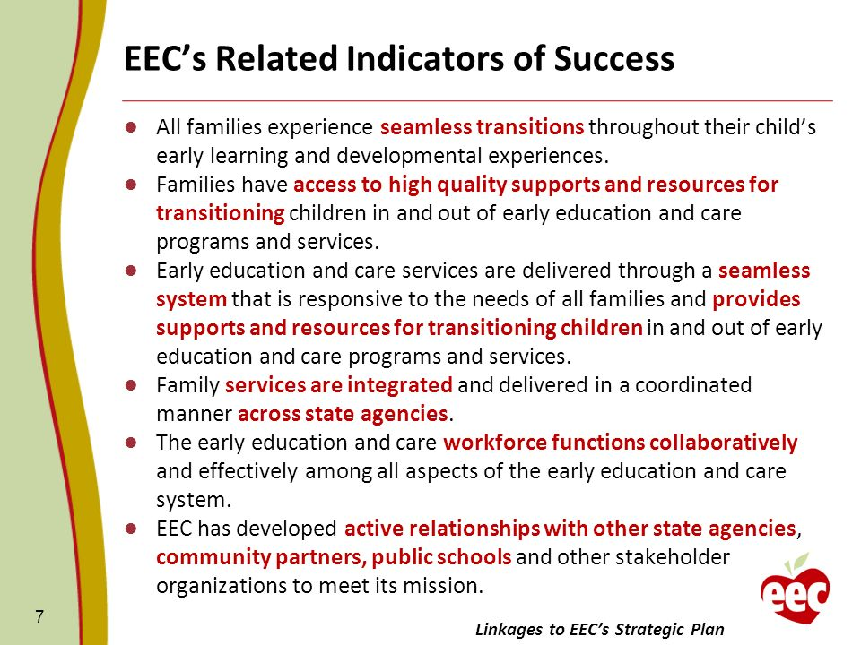 EECs Related Indicators of Success All families experience seamless transitions throughout their childs early learning and developmental experiences.