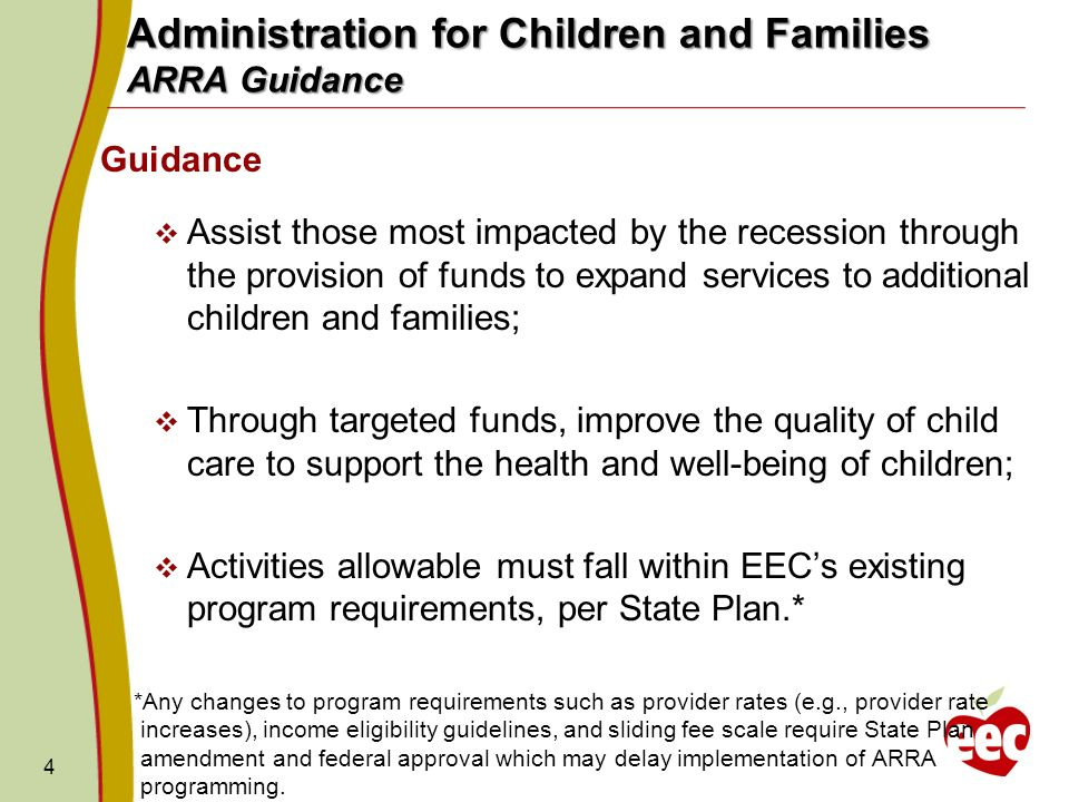4 Administration for Children and Families ARRA Guidance Guidance Assist those most impacted by the recession through the provision of funds to expand