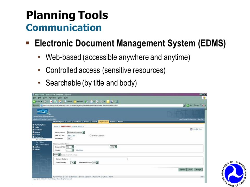 Planning Tools Communication Electronic Document Management System (EDMS) Web-based (accessible anywhere and anytime) Controlled access (sensitive res