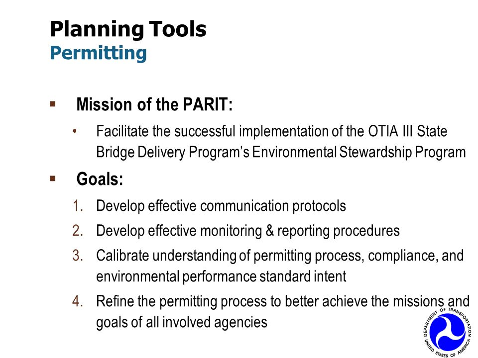 Mission of the PARIT: Facilitate the successful implementation of the OTIA III State Bridge Delivery Programs Environmental Stewardship Program Goals: