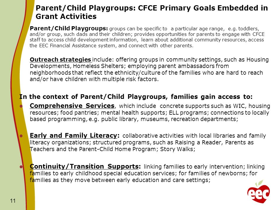 Parent/Child Playgroups: CFCE Primary Goals Embedded in Grant Activities Parent/Child Playgroups: groups can be specific to a particular age range, e.g.