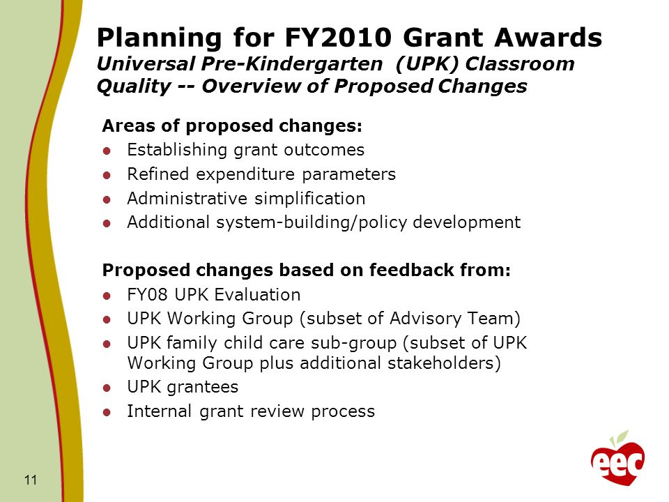 Areas of proposed changes: Establishing grant outcomes Refined expenditure parameters Administrative simplification Additional system-building/policy