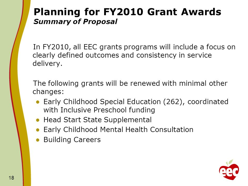 Planning for FY2010 Grant Awards Summary of Proposal In FY2010, all EEC grants programs will include a focus on clearly defined outcomes and consisten
