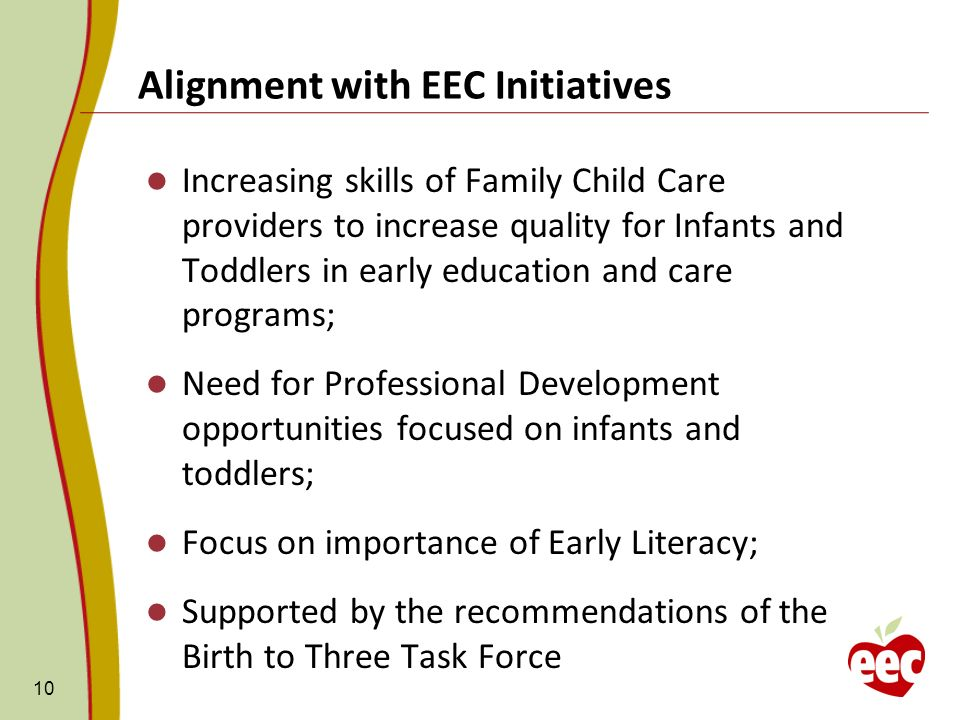 Alignment with EEC Initiatives Increasing skills of Family Child Care providers to increase quality for Infants and Toddlers in early education and ca