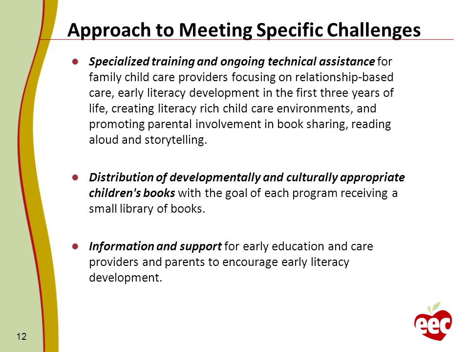 Approach to Meeting Specific Challenges 12 Specialized training and ongoing technical assistance for family child care providers focusing on relations