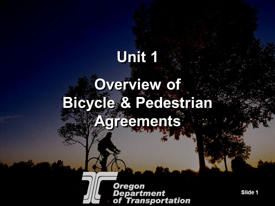 Slide 22 Bicycle & Pedestrian Agreements ODOT Policy Exceptions for non-inclusion of bikeways and walkways shall be approved by the Region Manager and the Technical Services Manager/Chief Engineer.